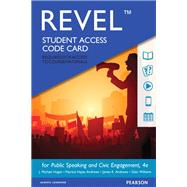 REVEL for Public Speaking and Civic Engagement -- Access Card by Hogan, J. Michael; Hayes Andrews, Patricia; Andrews, James R.; Williams, Glen, 9780134202068