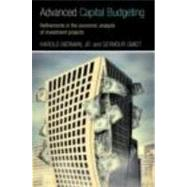 Advanced Capital Budgeting: Refinements in the Economic Analysis of Investment Projects by Bierman; Harold, 9780415772068