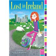 Lost in Ireland by Callaghan, Cindy, 9781481462068