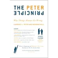 The Peter Principle: Why Things Always Go Wrong by Peter, Laurence J.; Hull, Raymond, 9780062092069