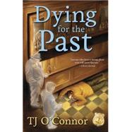 Dying for the Past by O'Connor, T. J., 9780738742069