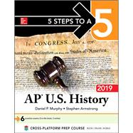 5 Steps to a 5: AP U.S. History 2019 by Murphy, Daniel, 9781260132069