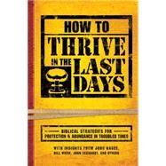 How to Thrive in the Last Days by Frontline; Hagee, John (CON); Wiese, Bill (CON); Eckhardt, John (CON), 9781629982069