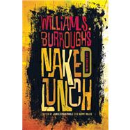 Naked Lunch by Burroughs Jr., William S.; Grauerholz, James; Miles, Barry, 9780802122070