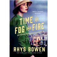 Time of Fog and Fire A Molly Murphy Mystery by Bowen, Rhys, 9781250052070