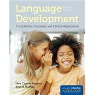 Language Development: Foundations, Processes, and Clinical Applications (Book with Access Code) by Singleton, Nina Capone, Ph.D.; Shulman, Brian B., Ph.D., 9781284022070