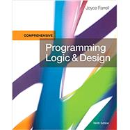 Programming Logic & Design, Comprehensive by Farrell, Joyce, 9781337102070