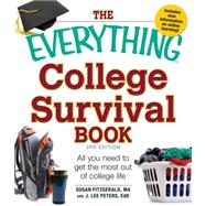 The Everything College Survival Book: All You Need to Get the Most Out of College Life by Fitzgerald, Susan; Peters, J. Lee, 9781440512070
