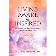 Living Aware & Inspired by Pankowsky, Helen, 9781608082070