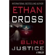 Blind Justice by Cross, Ethan, 9781611882070