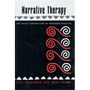 Narrative Therapy : The Social Construction of Preferred Realities by FREEDMAN,JILL, 9780393702071