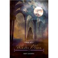 Curse of a Winter Moon by Casanova, Mary, 9780816692071