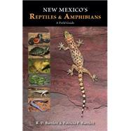 New Mexico's Reptiles and Amphibians: A Field Guide by Bartlett, R. D.; Bartlett, Patricia P., 9780826352071