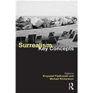 Surrealism: Key Concepts by Fijalkowski; Krzysztof, 9781138652071