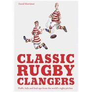 Classic Rugby Clangers by Mortimer, David, 9781910232071