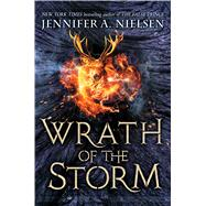 Wrath of the Storm (Mark of the Thief #3) by Nielsen, Jennifer A., 9780545562072