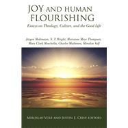 Joy and Human Flourishing by Volf, Miroslav; Crisp, Justin E., 9781451482072