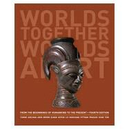 Worlds Together, Worlds Apart: A History of the World: from the Beginnings of Humankind to the Present by Tignor, Robert; Adelman, Jeremy; Brown, Peter; Elman, Benjamin; Kotkin, Stephen, 9780393922073
