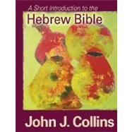 A Short Introduction to the Hebrew Bible by Collins, John J., 9780800662073