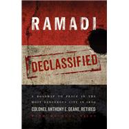 Ramadi Declassified by Deane, Anthony E.; Niles, Douglas (CON), 9781943052073