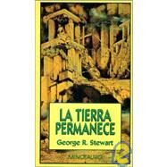 Tierra Permanece, La by Stewart, George, 9788445072073