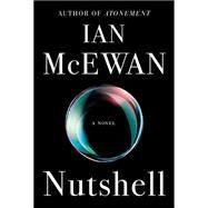 Nutshell by MCEWAN, IAN, 9780385542074