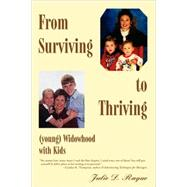 From Surviving to Thriving (Young) Widowhood With Kids by Raque, Julie D., 9780595422074