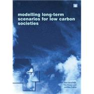 Modelling Long-term Scenarios for Low Carbon Societies by Strachan,Neil, 9781138002074