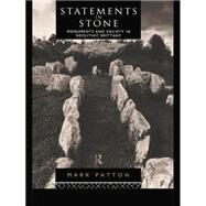 Statements in Stone: Monuments and Society in Neolithic Brittany by Patton,Mark, 9781138862074