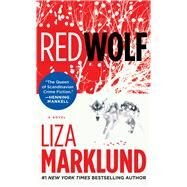 Red Wolf A Novel by Marklund, Liza, 9781451602074