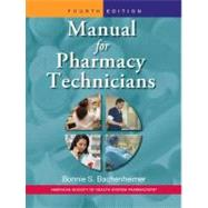 Manual for Pharmacy Technicians by Bachenheimer, Bonnie S., 9781585282074