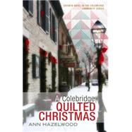 A Colebridge Quilted Christmas by Hazelwood, Ann, 9781604602074