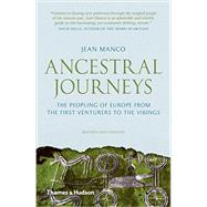 Ancestral Journeys: The Peopling of Europe from the First Venturers to the Vikings by Manco, Jean, 9780500292075