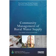 Community Management of Rural Water Supply: Case studies of success from India by Hutchings; Paul, 9781138232075