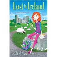 Lost in Ireland by Callaghan, Cindy, 9781481462075