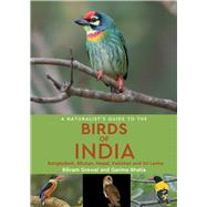 A Naturalist's Guide to the Birds of India by Grewal, Bikram; Bhatia, Garima, 9781909612075