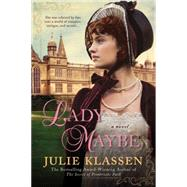 Lady Maybe by Klassen, Julie, 9780425282076