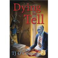 Dying to Tell by O'Connor, T. J., 9780738742076