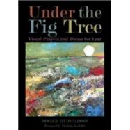 Under the Fig Tree by Hutchison, Roger; Rutledge, Fleming, 9780819232076