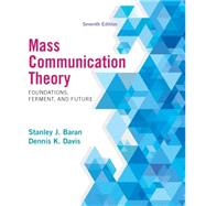 Mass Communication Theory Foundations, Ferment, and Future by Baran, Stanley J.; Davis, Dennis K., 9781285052076