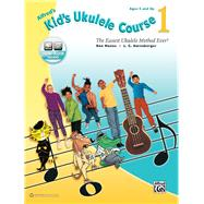 Alfred's Kid's Ukulele Course 1 by Manus, Ron; Harnsberger, L. C., 9781470632076