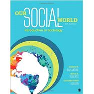 Our Social World by Ballantine, Jeanne H.; Roberts, Keith A.; Korgen, Kathleen Odell, 9781506362076
