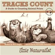 Tracks Count: A Guide to Counting Animal Prints by Engel, Steve; Petersen, Alexander M., 9781940052076