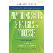 Practicing Skills, Strategies, & Processes by Harmon, Kelly; Marzano, Robert J.; Marx, Kathy (CON); Schmidt, Ria A. (CON), 9781941112076