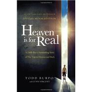 Heaven Is for Real: A Little Boy's Astounding Story of His Trip to Heaven and Back by Burpo, Todd; Vincent, Lynn (CON), 9780849922077