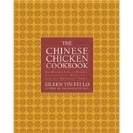 The Chinese Chicken Cookbook by Lo, Eileen Yin-Fei; Wong, San Yan, 9781476732077