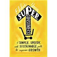 Superconsumers by Yoon, Eddie, 9781633692077