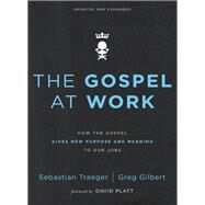 The Gospel at Work by Traeger, Sebastian; Gilbert, Greg; Platt, David, 9780310562078