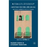 Nationality, Citizenship and Ethno-Cultural Belonging Preferential Membership Policies in Europe by Dumbrava, Costica, 9781137382078