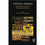 Textual Travels: Theory and Practice of Translation in India by Chandran; Mini, 9781138822078